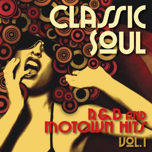 Classic Soul - R&B and Motown Hits - Vol. -