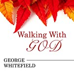 Walking with God | George Whitefield