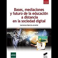 Bases, mediaciones y futuro de la educación a distancia en la sociedad digital (Libros de Síntesis)