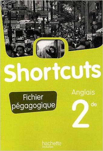 Livres gratuits en ligne Anglais 2e Shortcuts : Fichier pédagogique pdf ebook