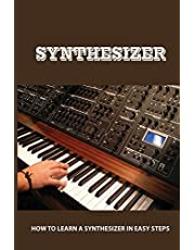 Synthesizer: How To Learn A Synthesizer In Easy Steps: Additive Synthesis