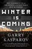 Winter Is Coming: Why Vladimir Putin and the
