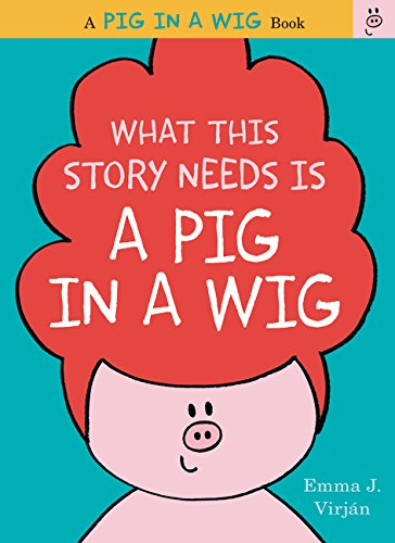 [What This Story Needs Is a Pig in a Wig (A Pig in a Wig Book)] (50s Wig)