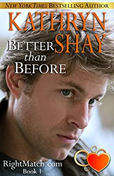 Better Than Before (RightMatch.com Book 1) by [Shay, Kathryn]
