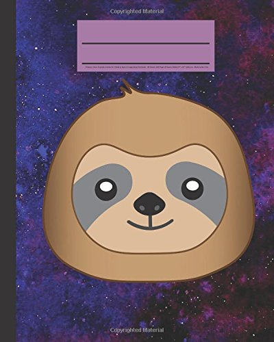 Primary Story Journal, Grades K-2 Sloth In Space Composition Notebook: - 80 Sheets (160 Pages) Primary Ruled With Illustration Box, 8? X 10? Softcover Made In The Usa -