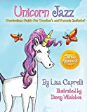 Unicorn Jazz: Book With Included Curriculum Guide for Teachers and Parents (Unicorn Jazz Activity Books)