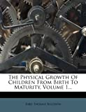 The Physical Growth of Children from Birth to Maturity, Bird Thomas Baldwin, 1278468781