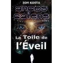 Anges Gaïens, livre 1 : La Toile de l'Éveil (French Edition)