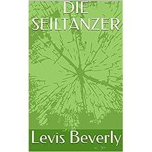 DIE SEILTÄNZER (German Edition)