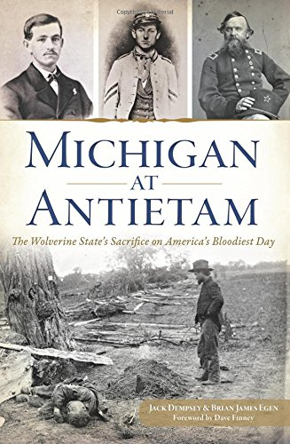 Michigan at Antietam:: The Wolverine State's