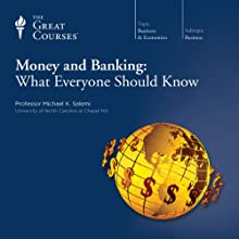 Money and Banking: What Everyone Should Know Lecture by  The Great Courses Narrated by Professor Michael K. Salemi