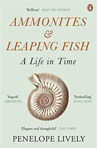 Ammonites and Leaping Fish: A Life in Time by Penelope Lively (2014-08-07) - Leaping Fish