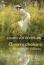 Oeuvres Choisies-Histoires de château