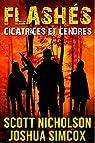 Flashés, tome 2 : Cicatrices et Cendres par Nicholson