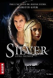 vignette de 'Silver n° 1<br /> Silver : Livre premier (Kerstin GIER)'
