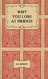 Why You Lose at Bridge, S. J. Simon, 1443734365