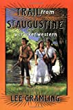 Trail from St. Augustine, Lee Gramling, 1561640425