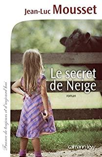 Le secret de Neige, Mousset, Jean-Luc
