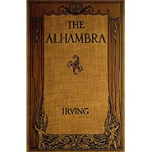 The Alhambra (Illustrated): Tales of the Alhambra