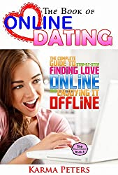 The Book of Online Dating: The Complete Step-by-Step Guide to Finding Love Online - and Enjoying It Offline (The Wheel of Wisdom 8)