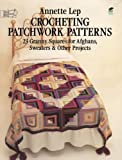 img - for Crocheting Patchwork Patterns: 23 Granny Squares for Afghans, Sweaters and Other Projects book / textbook / text book