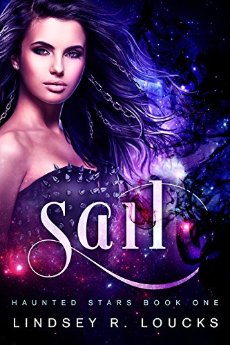 Sail (Haunted Stars Book 1) by [Loucks, Lindsey R.]