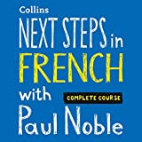 Next Steps in French with Paul Noble for Intermediate Learners - Complete Course: French Made Easy with Your Personal Language Coach