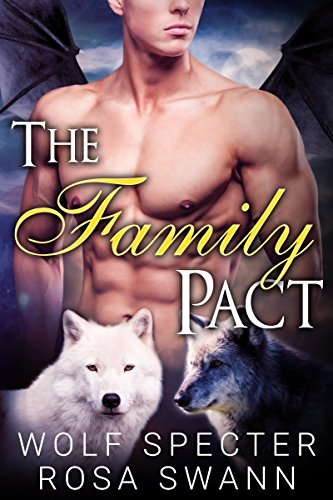 The Family Pact (The Baby Pact Trilogy #3): Mpreg Alpha Beta Omega M/M/M Menage Shifter Romance