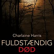 Fuldstændig død (True Blood 6) | Charlaine Harris