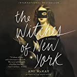 The Witches of New York: A Novel | Ami McKay