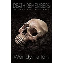 Death Remembers (A Cali May Mystery Book 1)