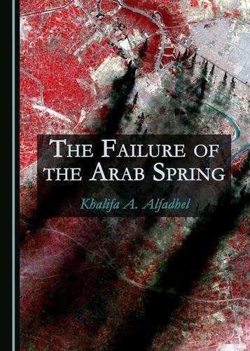 The Failure of the Arab Spring pdf epub
