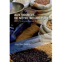 Aux sources de notre nourriture: Nikolaï Vavilov et la découverte de la biodiversité (French Edition)