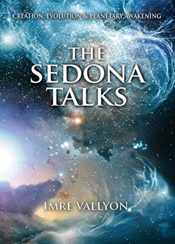 The Sedona Talks - Creation, Evolution & Planetary Awakening