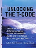 Unlocking the T-Code, D. Scott Trettenero and George Scott, 0595355706