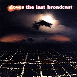 Doves - The Last Broadcast - Snippets Aus Dem UK No 1 Album