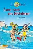 Conni reist ans Mittelmeer (farbig illustriert) (Conni-Erzählbände, Band 5)