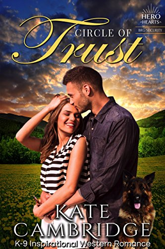 Circle of Trust: Clean & Wholesome K-9 Contemporary Romance: Bareglen Creek (Hero Hearts Contemporary) by [Cambridge, Kate]
