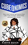 #6: CUBEONOMICS: How smart women get beyond their cube, build strategic relationships and boost their brand.