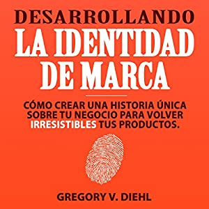 Desarrollando la Identidad de Marca [Brand Identity Breakthrough] Audiobook