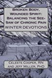 Broken Body, Wounded Spirit: Balancing the See-Saw of Chronic Pain, Celeste Cooper and Jeff Miller, 0615924050