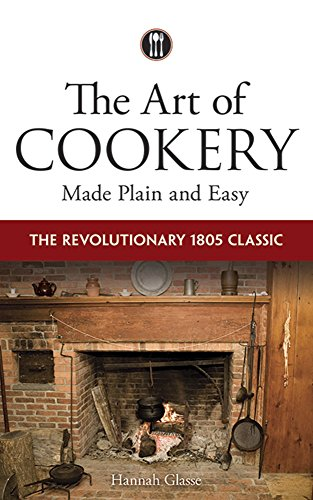The Art of Cookery Made Plain and Easy: The Revolutionary 1805 Classic cover