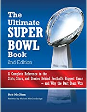 The Ultimate Super Bowl Book: A Complete Reference to the Stats, Stars, and Stories Behind Football's Biggest Game--and Why
