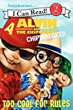 Alvin and the Chipmunks: Chipwrecked - Too Cool for Rules (I Can Read, Level 2)