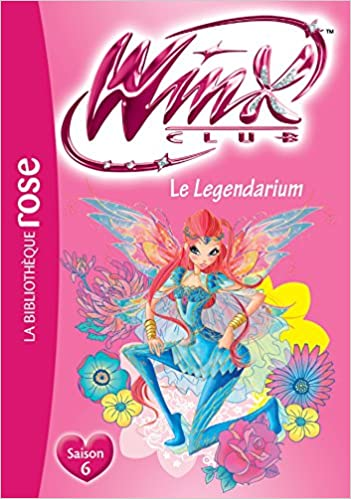 Winx Club Tome 57 Le Legendarium Sophie Marvaud