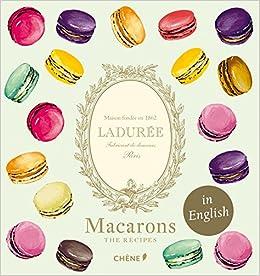 Ladurée Macarons Recipe Book