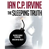 The Sleeping Truth : A Romantic Thriller (Omnibus Edition containing both Book One and Book Two)by IAN C. P. IRVINE