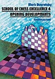 School Of Chess Excellence 4: Opening Developments (progress In Chess)-Mark Dvoretsky