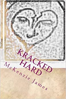 Kracked Hard: A series of poems