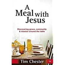 Meal with Jesus, A of Tim Chester 1st (first) Edition on 21 October 2011